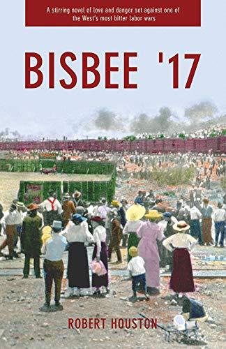 Bisbee '17 (Paperback): Robert Houston