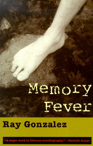 Memory Fever: A Journey Beyond El Paso Del Norte {FIRST PAPERBACK EDITION}: Gonzalez, Ray