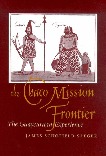 9780816520176: The Chaco Mission Frontier: The Guaycuruan Experience