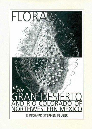 Flora of the Gran Desierto and Rio Colorado Delta (Hardback): Richard S. Felger
