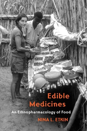Edible Medicines: An Ethnopharmacology of Food: Nina L. Etkin