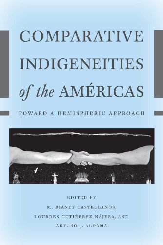 9780816521012: Comparative Indigeneities of the Américas: Toward a Hemispheric Approach (Critical Issues in Indigenous Studies)
