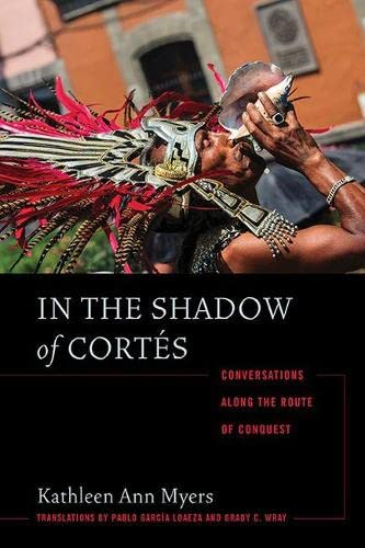 9780816521036: In the Shadow of Cortés: Conversations Along the Route of Conquest