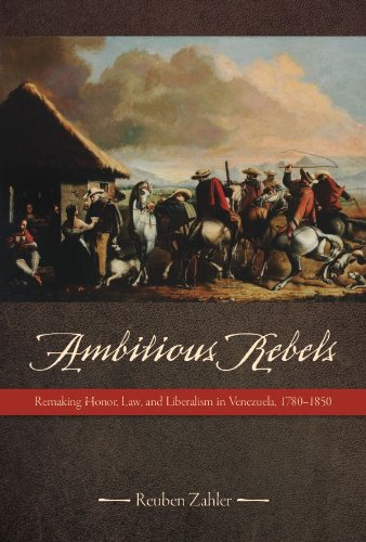 9780816521128: Ambitious Rebels: Remaking Honor, Law, and Liberalism in Venezuela, 1780-1850