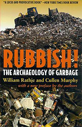 9780816521432: Rubbish!: The Archaeology of Garbage