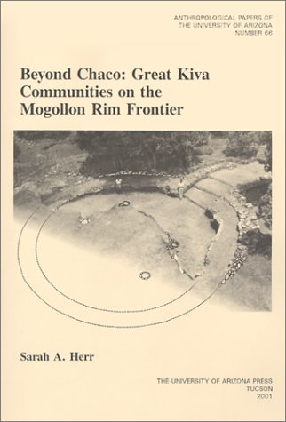 9780816521562: Beyond Chaco: Great Kiva Communities on the Mogollon Rim Frontier (Anthropological Papers)