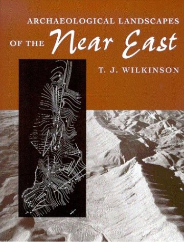 9780816521746: Archaeological Landscapes of the Near East