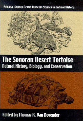 9780816521913: The Sonoran Desert Tortoise: Natural History, Biology, and Conservation (Arizona-Sonora Desert Museum Studies in Natural History)