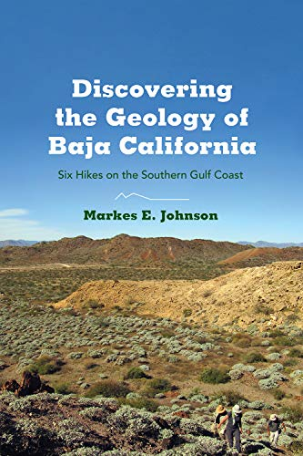 9780816522293: Discovering the Geology of Baja California: Six Hikes on the Southern Gulf Coast