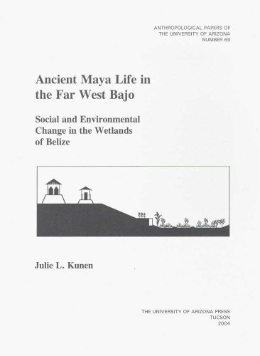 9780816522354: Ancient Maya Life in the Far West Bajo: Social and Environmental Change in the Wetlands of Belize (Anthropological Papers)