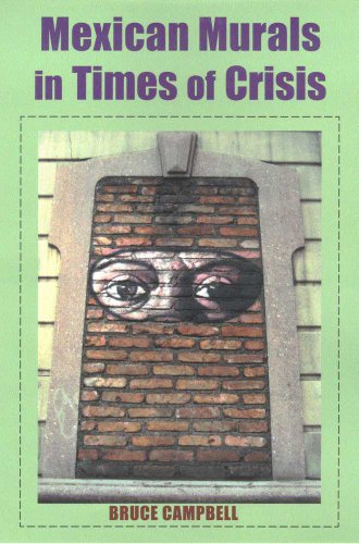 Mexican Murals in Times of Crisis (Hardback): Bruce Campbell