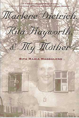 Marlene Dietrich, Rita Hayworth, and My Mother: Rita Maria Magdaleno