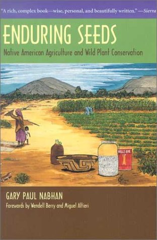 Enduring Seeds: Native American Agriculture And Wild Plant Conservation.