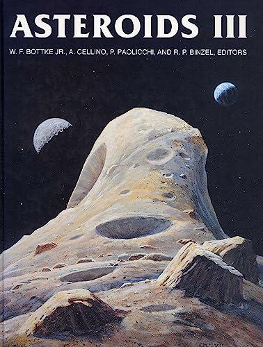 Asteroids III (Space Science Series): Bottke, William F.; Cellino, Alberto; Paolicchi, Paolo; ...