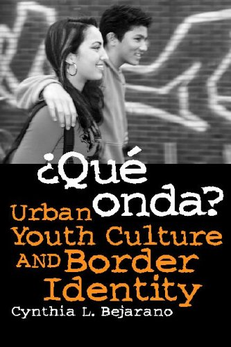 9780816522972: Que Onda?: Urban Youth Culture And Border Identity