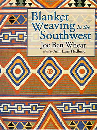 Blanket Weaving in the Southwest (Hardback): Joe Ben Wheat