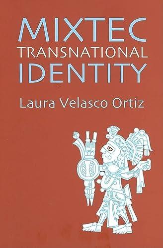 Mixtec Transnational Identity (Hardback): M. Laura Velasco Ortiz