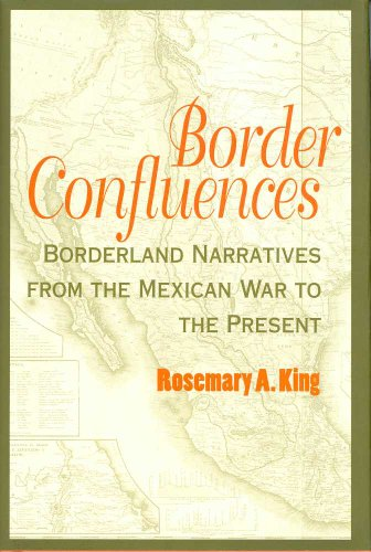 9780816523351: Border Confluences: Borderland Narratives from the Mexican War to the Present