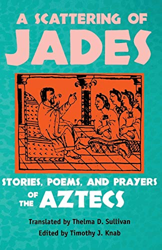 9780816523375: A Scattering of Jades: Stories, Poems, and Prayers of the Aztecs