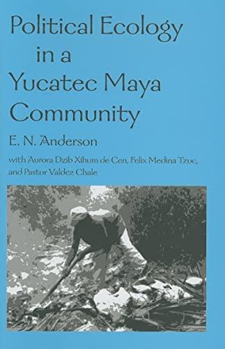 Political Ecology in a Yucatec Maya Community: Anderson et al