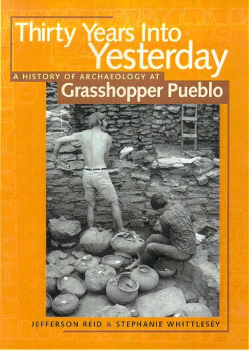 9780816524013: Thirty Years Into Yesterday: A History of Archaeology at Grasshopper Pueblo