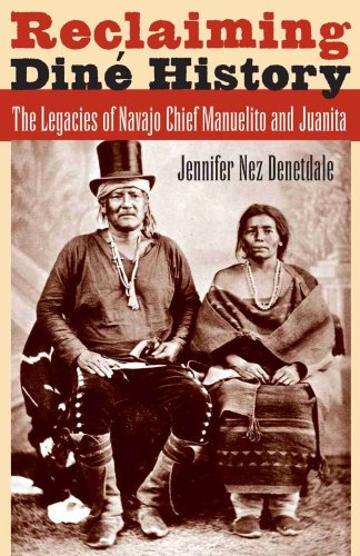 9780816524204: Reclaiming Diné History: The Legacies of Navajo Chief Manuelito and Juanita