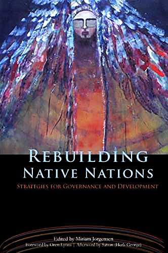 Rebuilding Native Nations: Strategies for Governance and Development (Paperback): Miriam Jorgensen