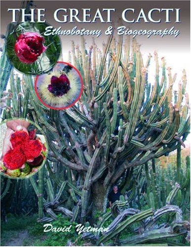 The Great Cacti: Ethnobotany and Biogeography (Southwest Center Series): Yetman, David