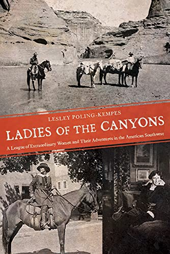 9780816524945: Ladies of the Canyons: A League of Extraordinary Women and Their Adventures in the American Southwest