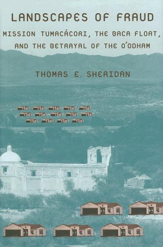 9780816525133: Landscapes of Fraud: Mission Tumacácori, the Baca Float, and the Betrayal of the O'odham (Environmental History of the Borderlands)