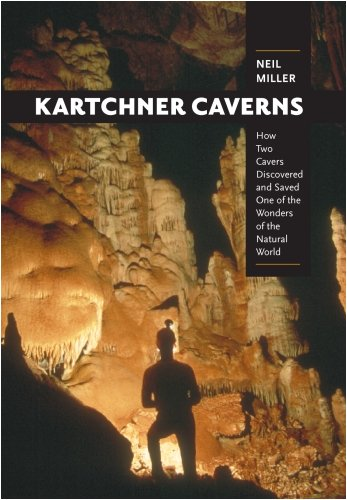 9780816525164: Kartchner Caverns: How Two Cavers Discovered and Saved One of the Wonders of the Natural World
