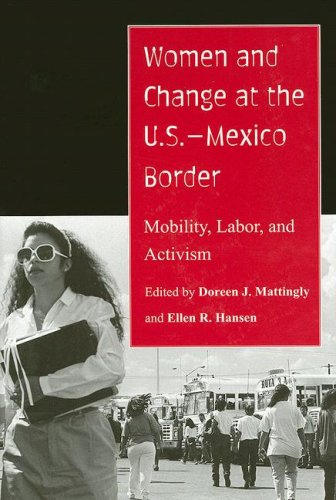 Women and Change at the U.S.--Mexico Border: Mobility, Labor, and Activism