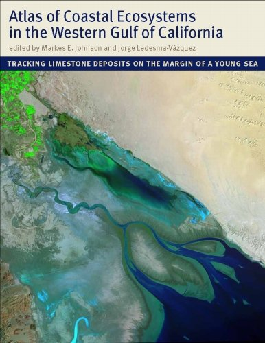 9780816525300: Atlas of Coastal Ecosystems in the Western Gulf of California: Tracking Limestone Deposits on the Margin of a Young Sea