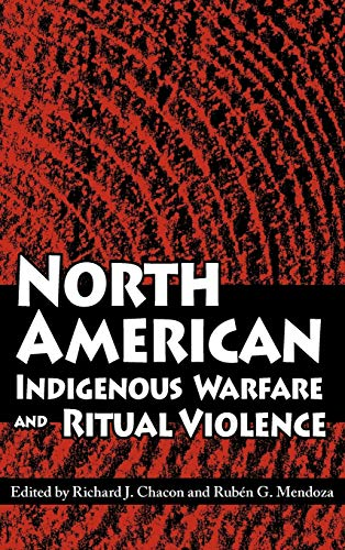 9780816525324: North American Indigenous Warfare and Ritual Violence