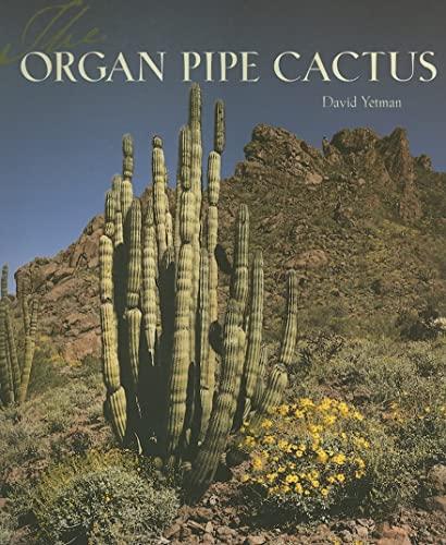 The Organ Pipe Cactus:: Yetman, David