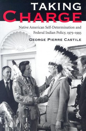 9780816525423: Taking Charge: Native American Self-Determination and Federal Indian Policy, 1975–1993