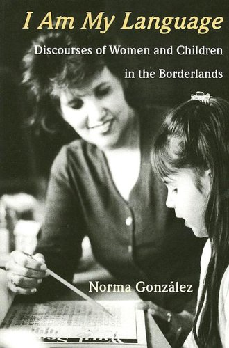 9780816525492: I Am My Language: Discourses of Women and Children in the Borderlands