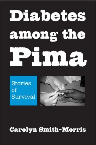 9780816525539: Diabetes among the Pima: Stories of Survival