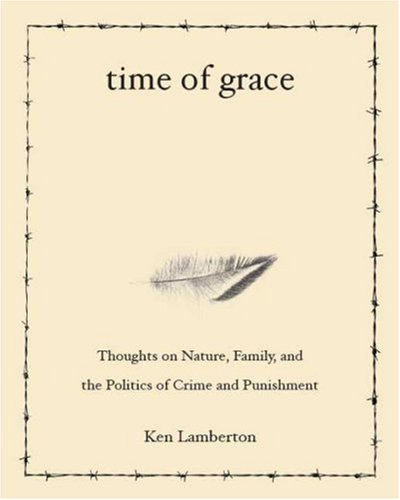 9780816525706: Time of Grace: Thoughts on Nature, Family, and the Politics of Crime and Punishment