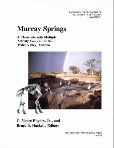 9780816525799: Murray Springs: A Clovis Site with Multiple Activity Areas in the San Pedro Valley, Arizona (Anthropological Papers of the University of Arizona)