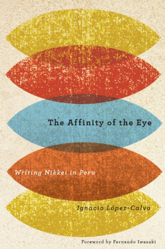 9780816525980: The Affinity of the Eye: Writing Nikkei in Peru