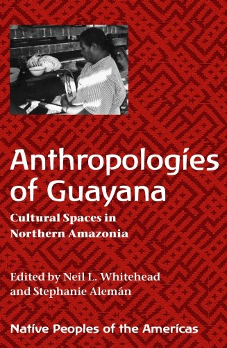 9780816526079: Anthropologies of Guayana: Cultural Spaces in Northeastern Amazonia (Native Peoples of the Americas)