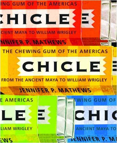 9780816526246: Chicle: The Chewing Gum of the Americas, from the Ancient Maya to William Wrigley