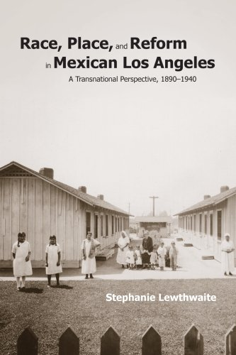 9780816526338: Race, Place, and Reform in Mexican Los Angeles: A Transnational Perspective, 1890-1940