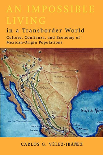9780816526352: An Impossible Living in a Transborder World: Culture, Confianza, and Economy of Mexican-Origin Populations