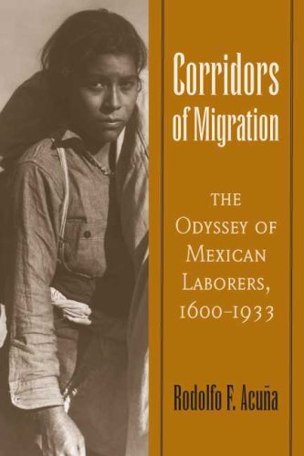9780816526369: Corridors of Migration: The Odyssey of Mexican Laborers, 1600-1933