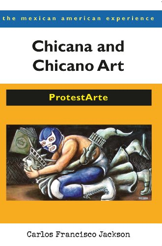 9780816526475: Chicana and Chicano Art: ProtestArte (The Mexican American Experience)