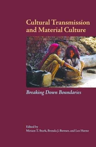 9780816526758: Cultural Transmission and Material Culture: Breaking Down Boundaries
