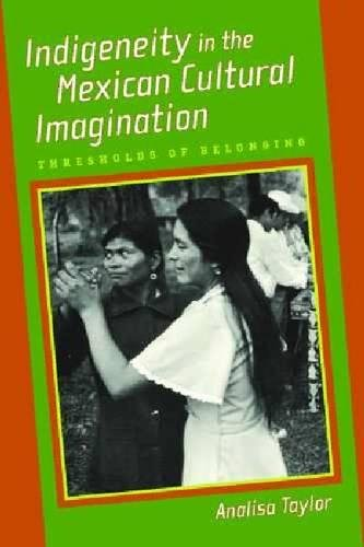 9780816527182: Indigeneity in the Mexican Cultural Imagination: Thresholds of Belonging