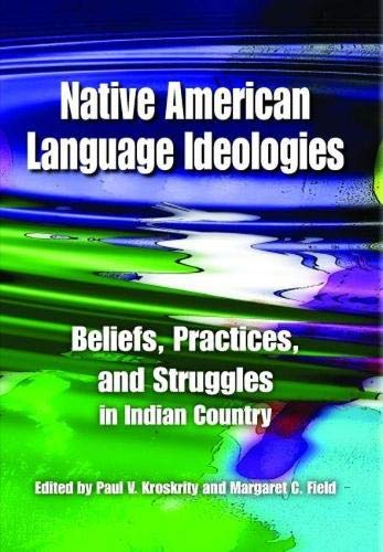 9780816527199: Native American Language Ideologies: Beliefs, Practices, and Struggles in Indian Country